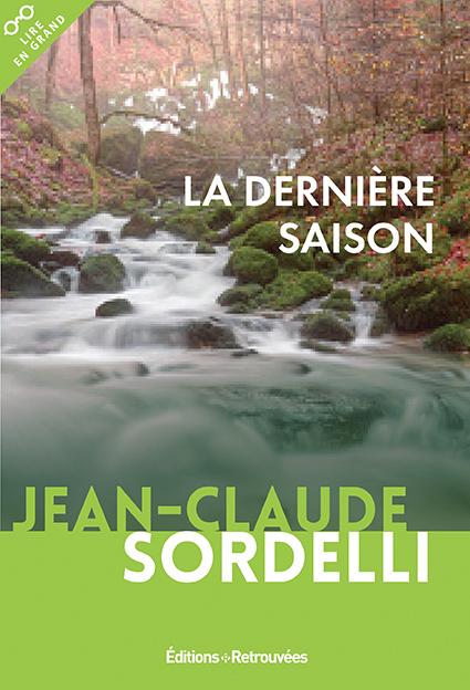 Jean-Claude Sordelli : La Dernière Saison