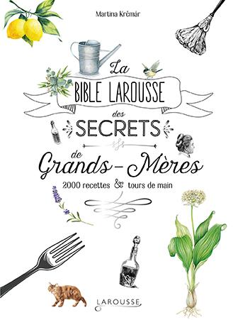 La Bible Larousse des secrets de Grands-mères