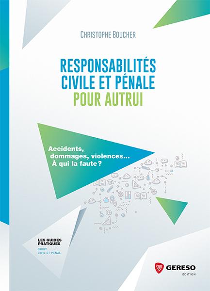 Responsabilités Civiles et Pénales