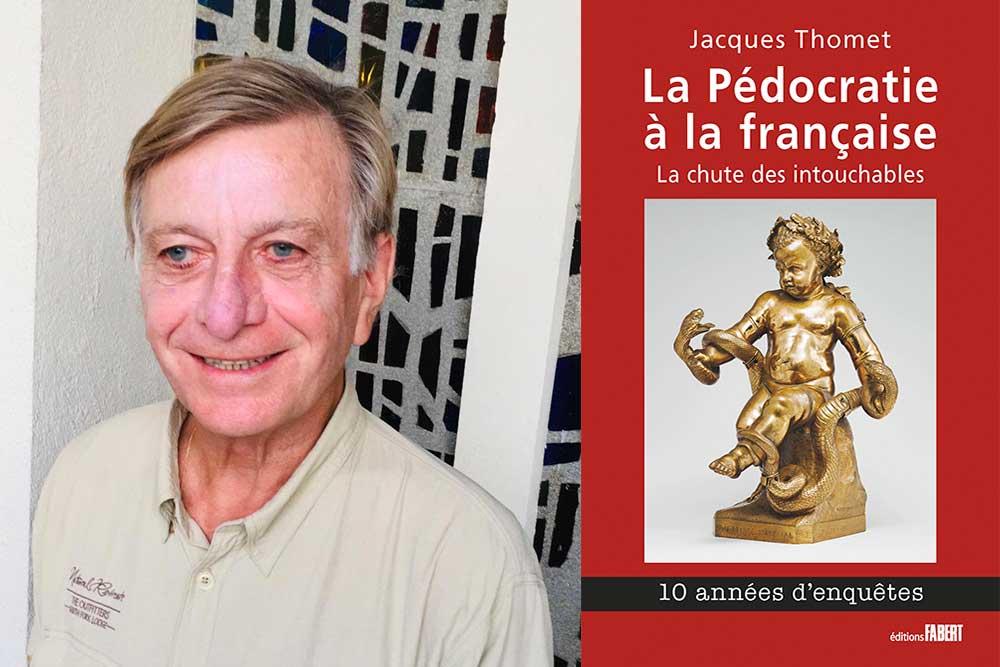 Jacques Thomet - auteur du livre La Pédocratie à la Française
